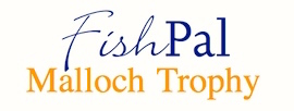FishPal Malloch Trophy